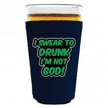 Load image into Gallery viewer, I Swear To Drunk I'm Not God Pint Glass Coolie