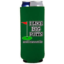 Load image into Gallery viewer, slim can koozie with i like big putts design