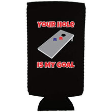 Load image into Gallery viewer, Your Hole Is My Goal Slim 12 oz Can Coolie