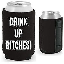 Load image into Gallery viewer, black magnetic can koozie with drink up bitches funny design text