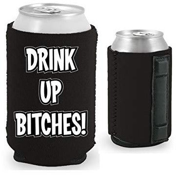 black magnetic can koozie with drink up bitches funny design text