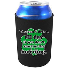 "Load image into Gallery viewer, black can koozie with ""you can't drink all day if you don't start in the morning"" funny text and shamrock graphic design"