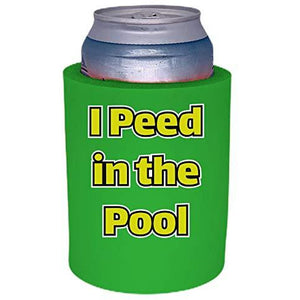 "I Peed in the Pool Thick Foam""Old School"" Can Coolie"