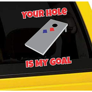 Your Hole is My Goal Vinyl Sticker