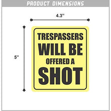 Load image into Gallery viewer, Trespassers Will Be Offered a Shot Vinyl Sticker