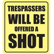 Load image into Gallery viewer, vinyl sticker with trespassers will be offered a shot design