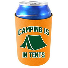 Load image into Gallery viewer, Camping Is In Tents Can Coolie