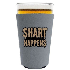 pint glass koozie with shart happens design
