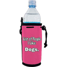 Load image into Gallery viewer, List of People I Like Dogs Water Bottle Coolie
