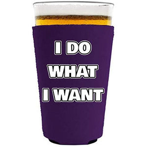 I Do What I Want Pint Glass Coolie