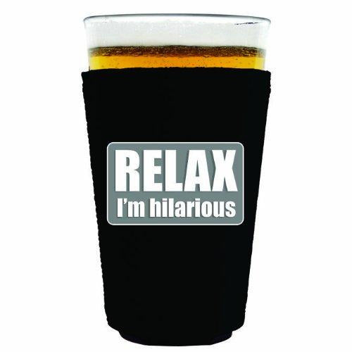 Relax Im Hilarious Pint Glass Coolie