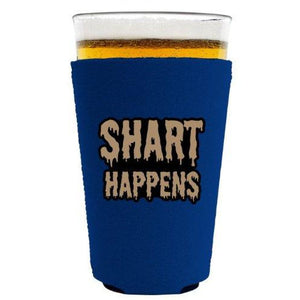 Shart Happens Pint Glass Coolie