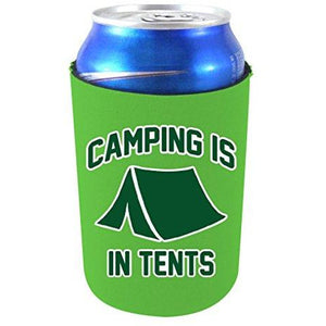 Camping Is In Tents Can Coolie
