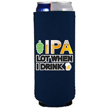 Load image into Gallery viewer, slim can koozie with ipa lot when i drink design