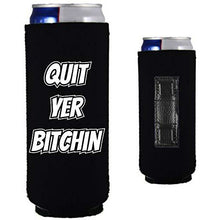 "Load image into Gallery viewer, black magnetic slim can koozie with ""quit yer bitchin"" funny text design"