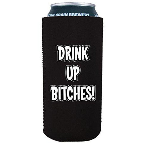 16oz can koozie with drink up bitches design