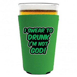 I Swear To Drunk I'm Not God Pint Glass Coolie