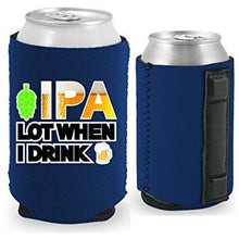 Load image into Gallery viewer, IPA Lot When I Drink Magnetic Can Coolie