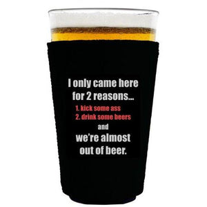 pint glass koozie with i only came here for two reasons design