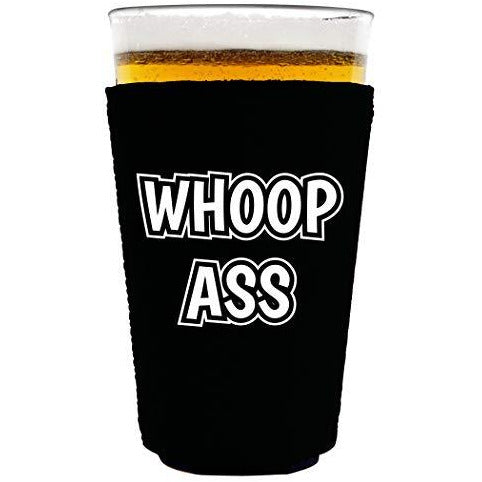 pint glass koozie with whoop ass design