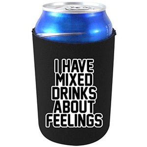 "black can koozie with ""i have mixed drinks about feelings"" funny text design"