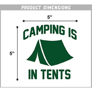 Camping is in Tents Vinyl Sticker