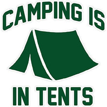 Load image into Gallery viewer, vinyl sticker with camping is in tents design