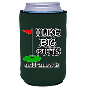 can koozie with i like big putts and i cannot lie design