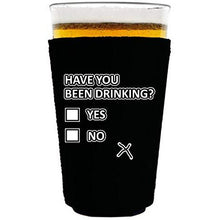 Load image into Gallery viewer, pint glass koozie with have you been drinking design