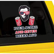 Load image into Gallery viewer, Four Score and Seven Beers Ago Vinyl Sticker