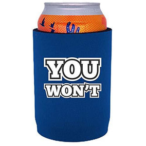 "royal blue full bottom can koozie with ""you won't"" funny text design"