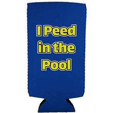 Load image into Gallery viewer, I Peed in the Pool Slim 12 oz Can Coolie
