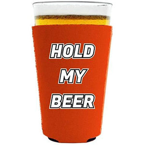 pint glass koozie with hold my beer design
