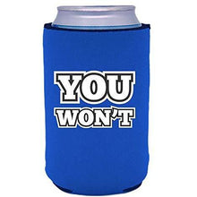 "Load image into Gallery viewer, royal blue can koozie with ""you won't"" funny text design"