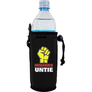"black water bottle koozie with ""dyslexics untie"" funny text design and fist graphic"