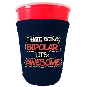 Bipolar is Awesome Funny Party Cup Coolie