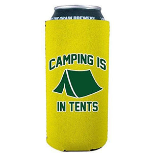 Camping Is In Tents 16 oz Can Coolie