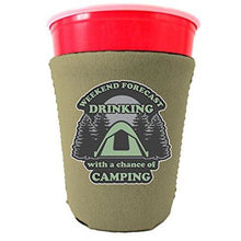 Load image into Gallery viewer, Weekend Forecast Drinking with a chance of Camping Party Cup Coolie