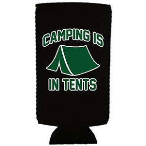 Camping is in Tents Slim 12 oz Can Coolie