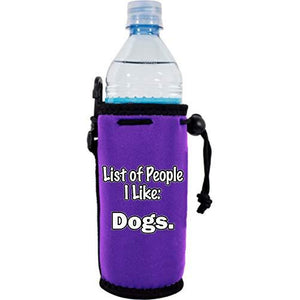 List of People I Like Dogs Water Bottle Coolie