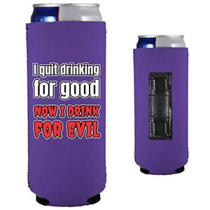 purple magnetic slim can koozie with i quit drinking for good, now i drink for evil funny text design