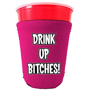 Drink up Bitches Party Cup Coolie