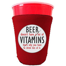 Load image into Gallery viewer, Beer Doesn't Have A Lot of Vitamins Party Cup coolie