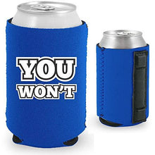 "Load image into Gallery viewer, royal blue magnetic can koozie with ""you won't"" funny text design"