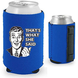 royal blue magnetic can koozie with that's what she said text and 50's guy design