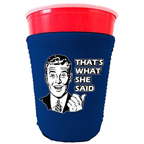 royal blue party cup koozie with thats what she said design