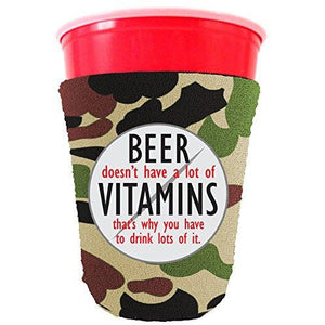 Beer Doesn't Have A Lot of Vitamins Party Cup coolie