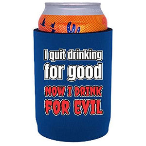 full bottom can koozie with i quit drinking for good design