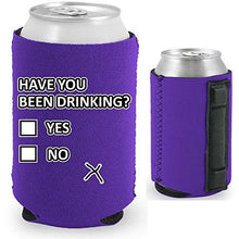 Load image into Gallery viewer, purple magnetic can koozie with funny have you been drinking yes or no design