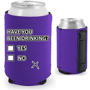 purple magnetic can koozie with funny have you been drinking yes or no design